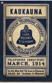 1914 Wisconsin Bell Telephone Directory - City of Kaukauna