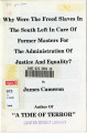 Why Were the Freed Slaves in the South Left in Care of Former Masters for the Administration of...