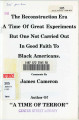 The Reconstruction Era: A Time of Great Experiments But One Not Carried Out in Good Faith to Black...